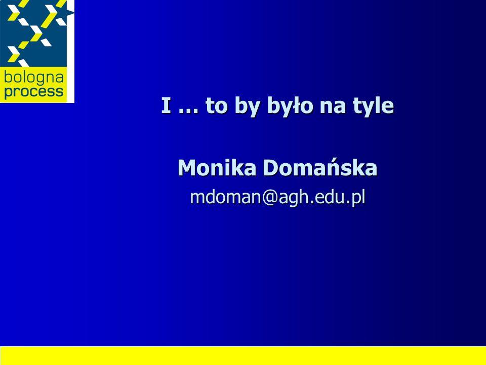 I … to by było na tyle Monika Domańska mdoman@agh.edu.pl