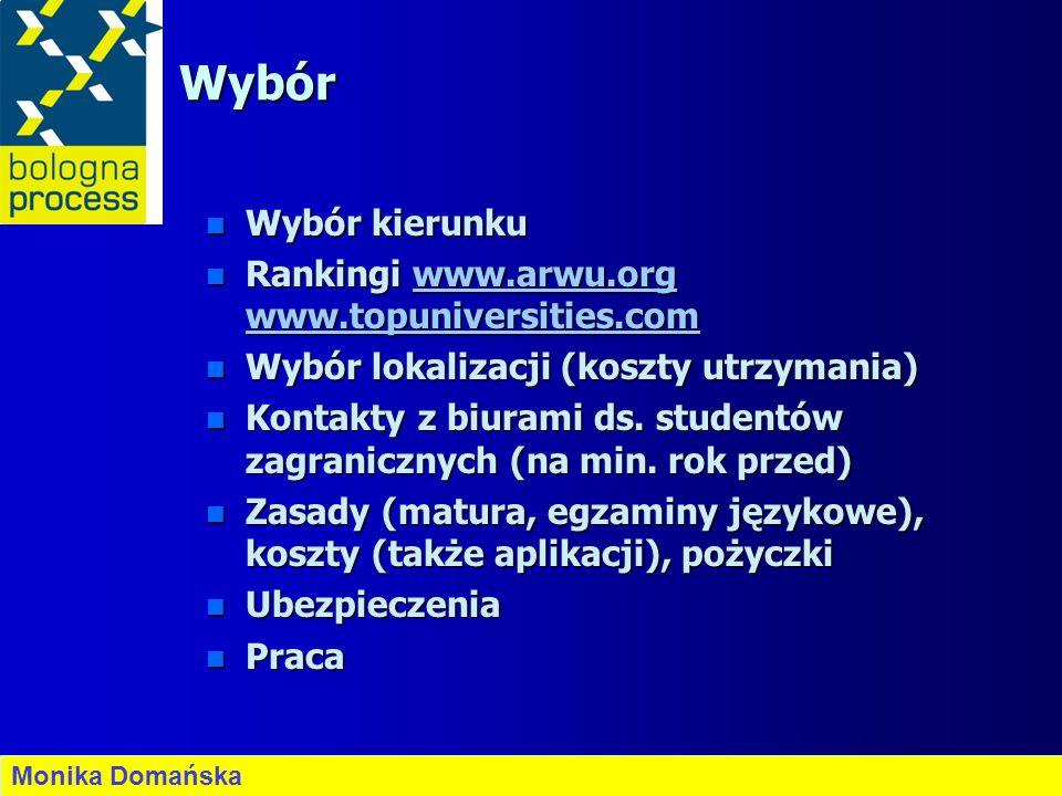 Wybór n Wybór kierunku n Rankingi www.arwu.org www.topuniversities.com www.arwu.org www.topuniversities.comwww.arwu.org www.topuniversities.com n Wybó