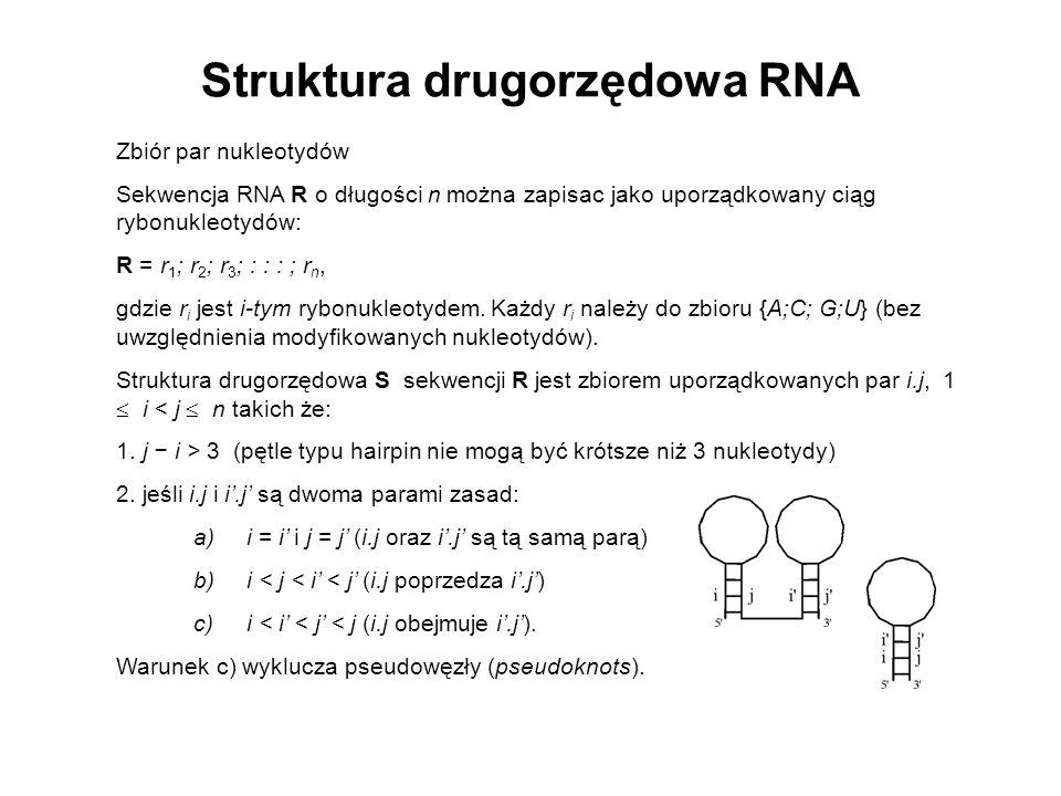Zbiór par nukleotydów Sekwencja RNA R o długości n można zapisac jako uporządkowany ciąg rybonukleotydów: R = r 1 ; r 2 ; r 3 ; : : : ; r n, gdzie r i