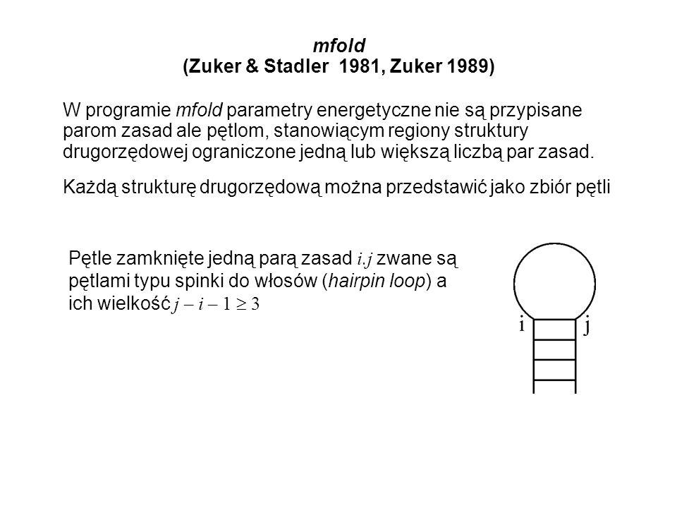 mfold (Zuker & Stadler 1981, Zuker 1989) W programie mfold parametry energetyczne nie są przypisane parom zasad ale pętlom, stanowiącym regiony strukt