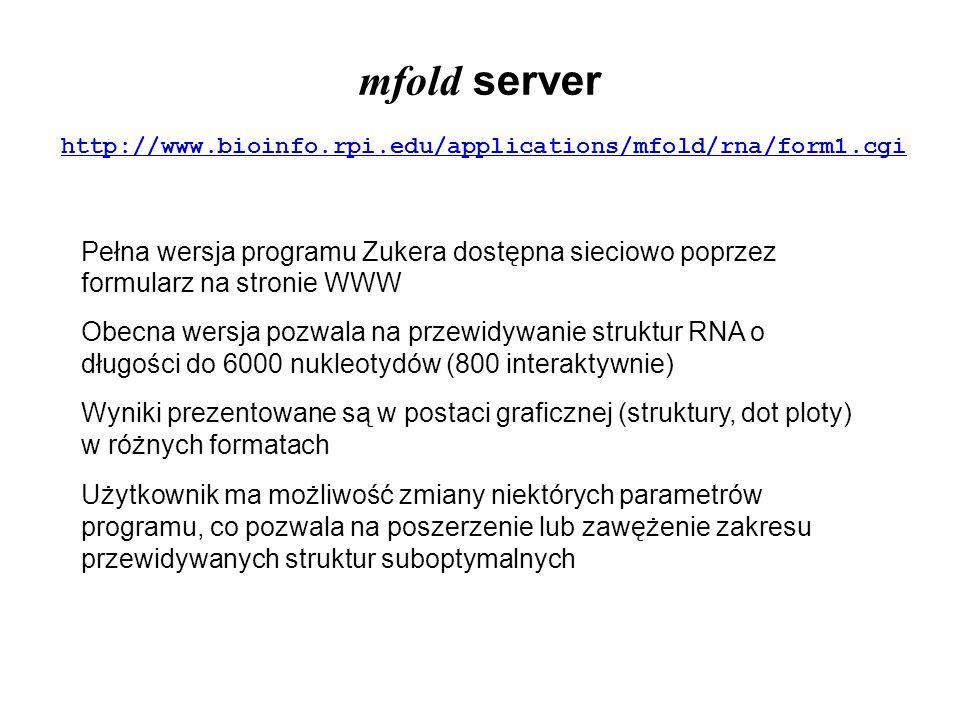 mfold server Pełna wersja programu Zukera dostępna sieciowo poprzez formularz na stronie WWW Obecna wersja pozwala na przewidywanie struktur RNA o dłu