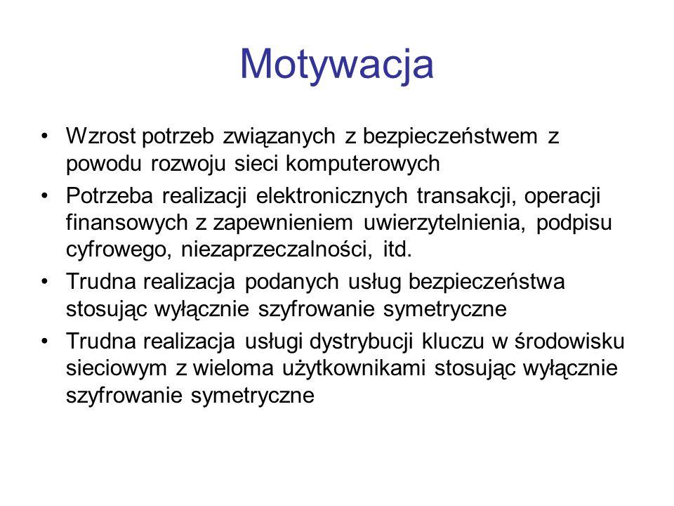 Szyfrowanie i deszyfrowanie w RSA Szyfrowanie Tekst jawny: M<n Tekst zaszyfrowany: C = M e mod n Deszyfrowanie Tekst zaszyfrowany: C Tekst jawny: M = C d mod n