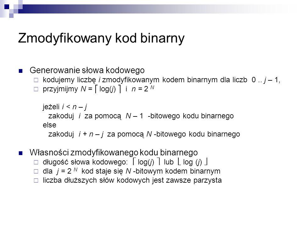 Zmodyfikowany kod binarny Generowanie słowa kodowego  kodujemy liczbę i zmodyfikowanym kodem binarnym dla liczb 0.. j – 1,  przyjmijmy N =  log(j)