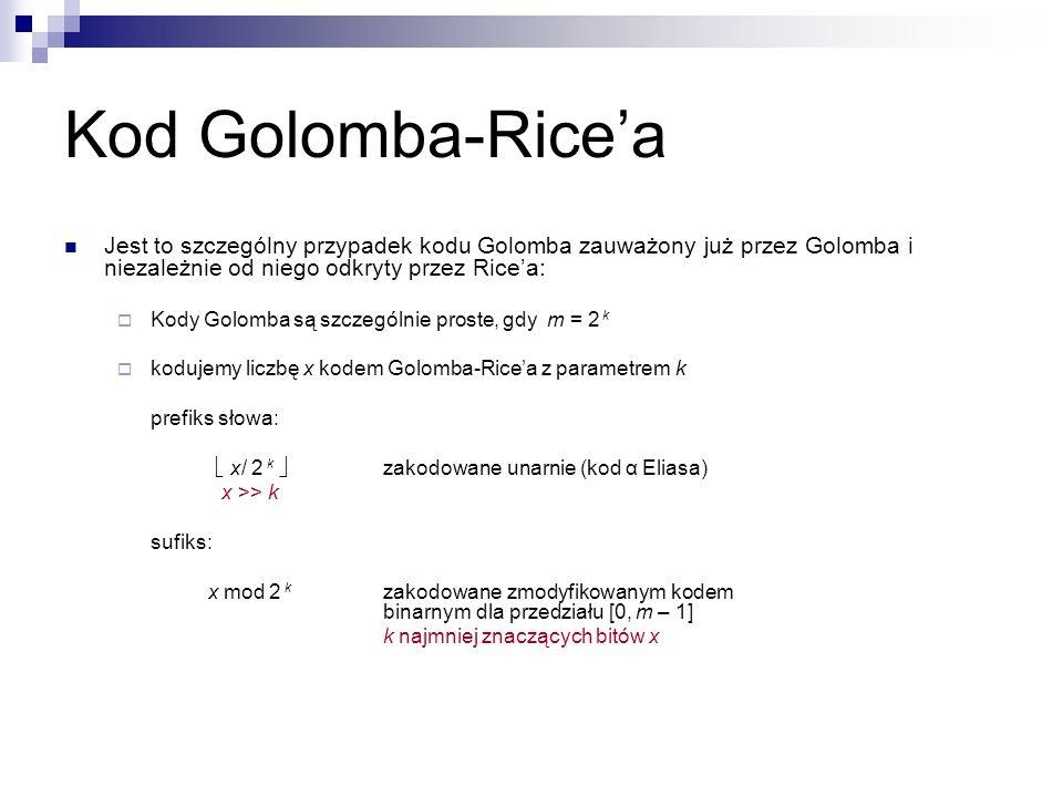 Kod Golomba-Rice'a Jest to szczególny przypadek kodu Golomba zauważony już przez Golomba i niezależnie od niego odkryty przez Rice'a:  Kody Golomba s