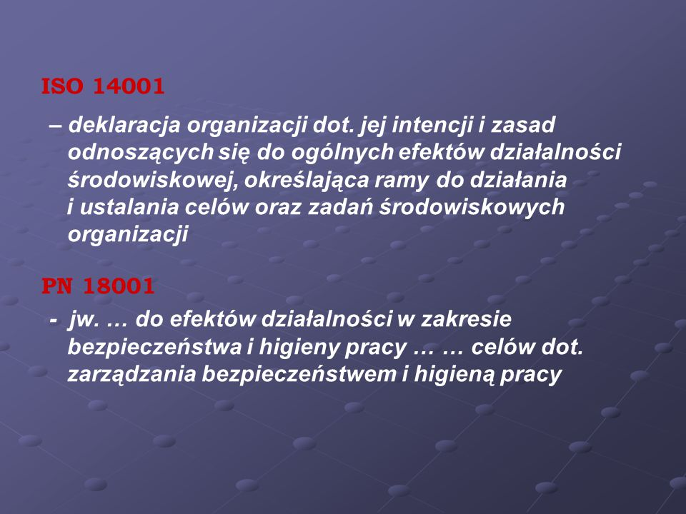 DEFINICJA POLITYKI ISO 9000 – ogół zamierzeń i ukierunkowanie organizacji, dotyczące jakości, formalnie wyrażone przez najwyższe kierownictwo.