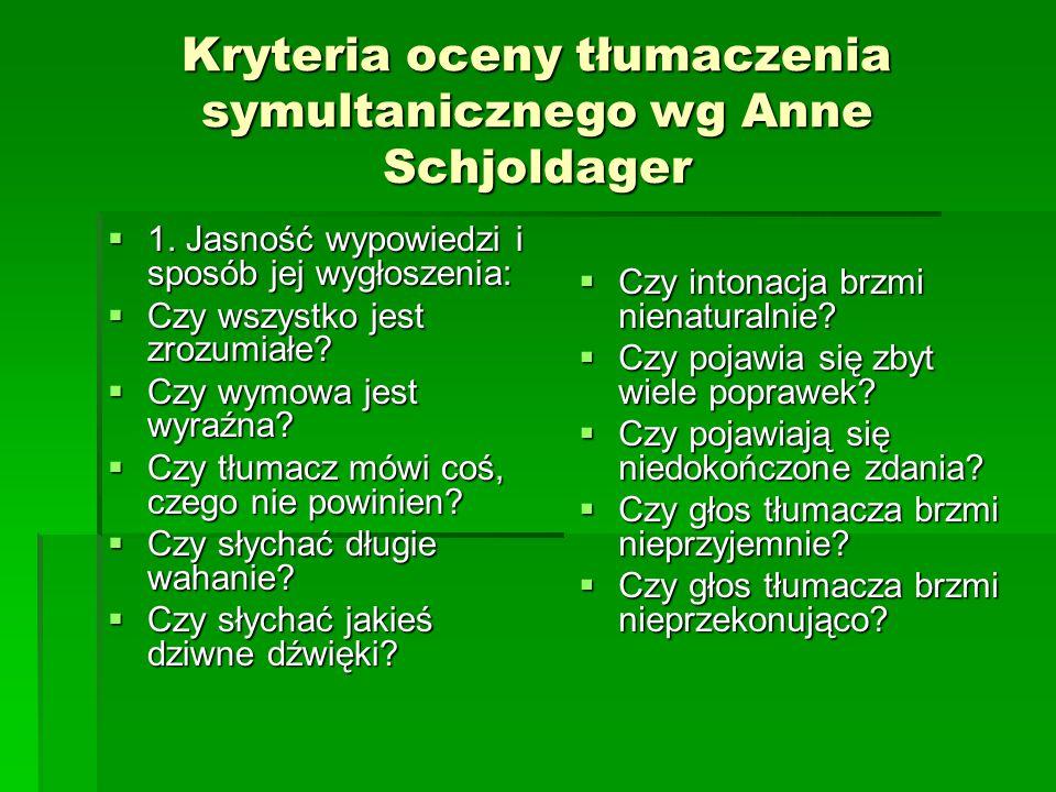 Kryteria oceny tłumaczenia symultanicznego wg Anne Schjoldager  1.
