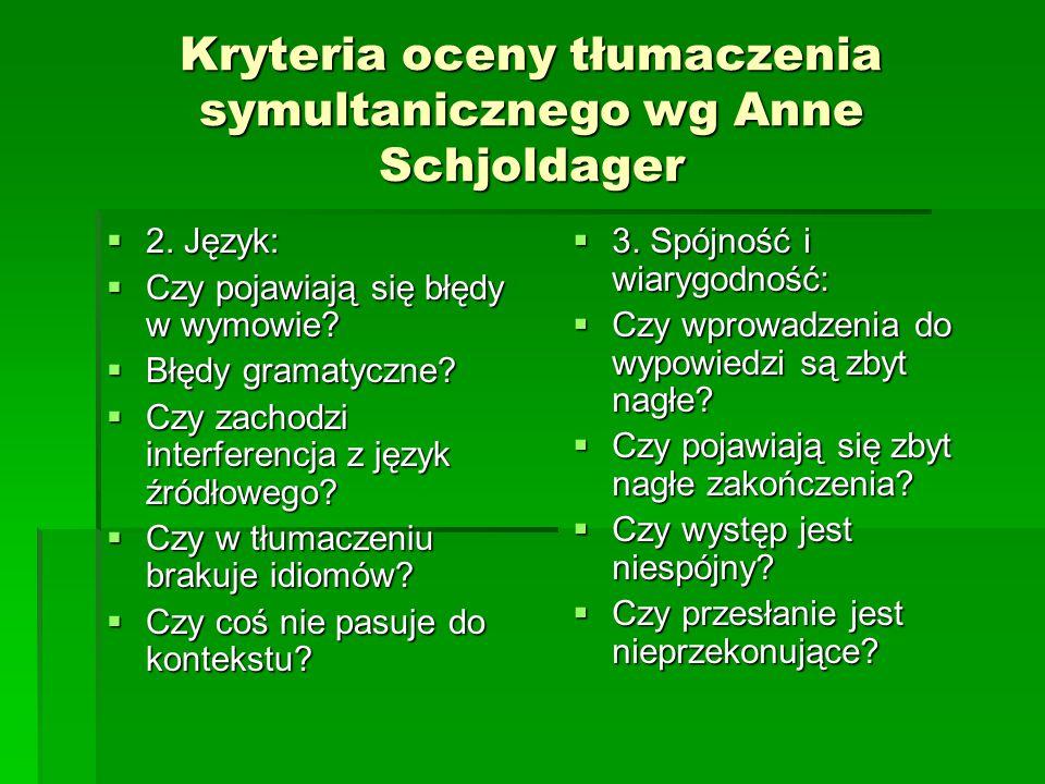 Kryteria oceny tłumaczenia symultanicznego wg Anne Schjoldager  2.