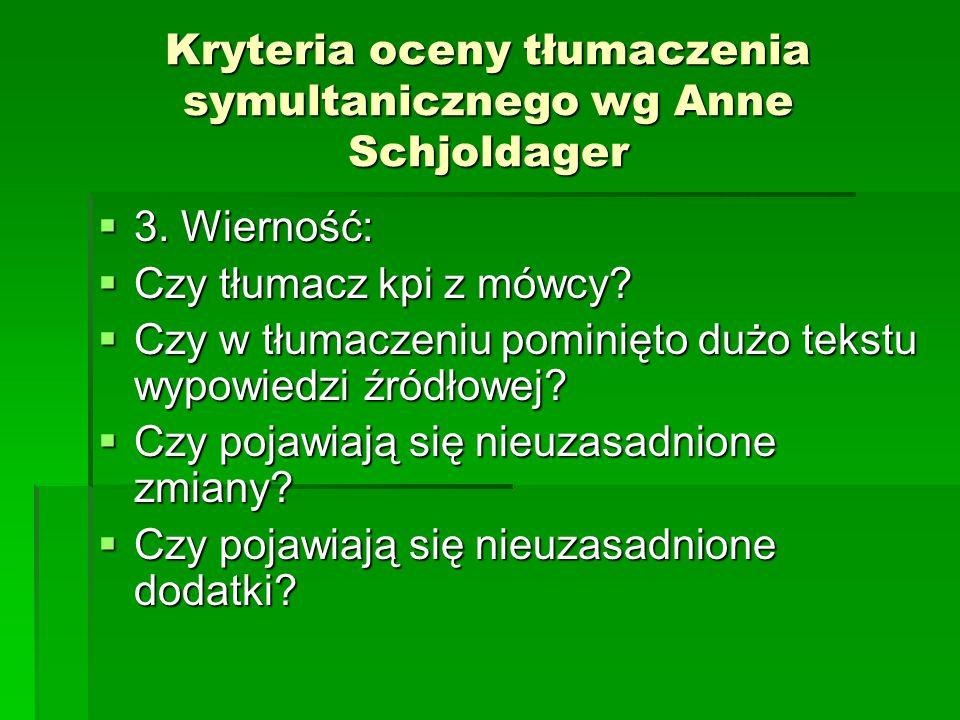 Kryteria oceny tłumaczenia symultanicznego wg Anne Schjoldager  3.