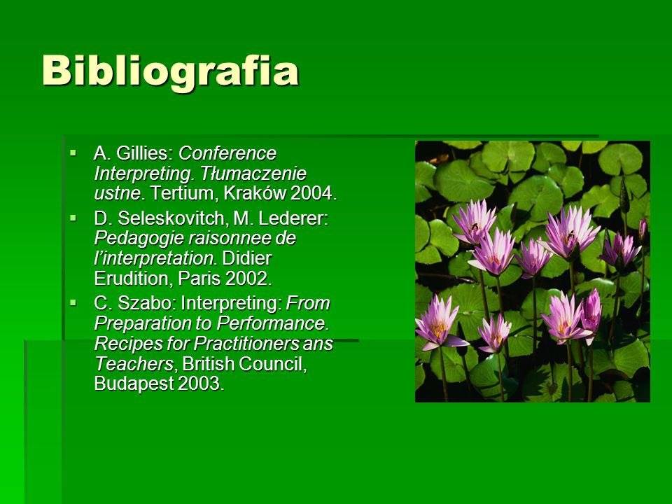 Bibliografia  A. Gillies: Conference Interpreting.