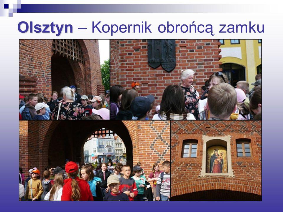 Olsztyn Olsztyn – Kopernik obrońcą zamku