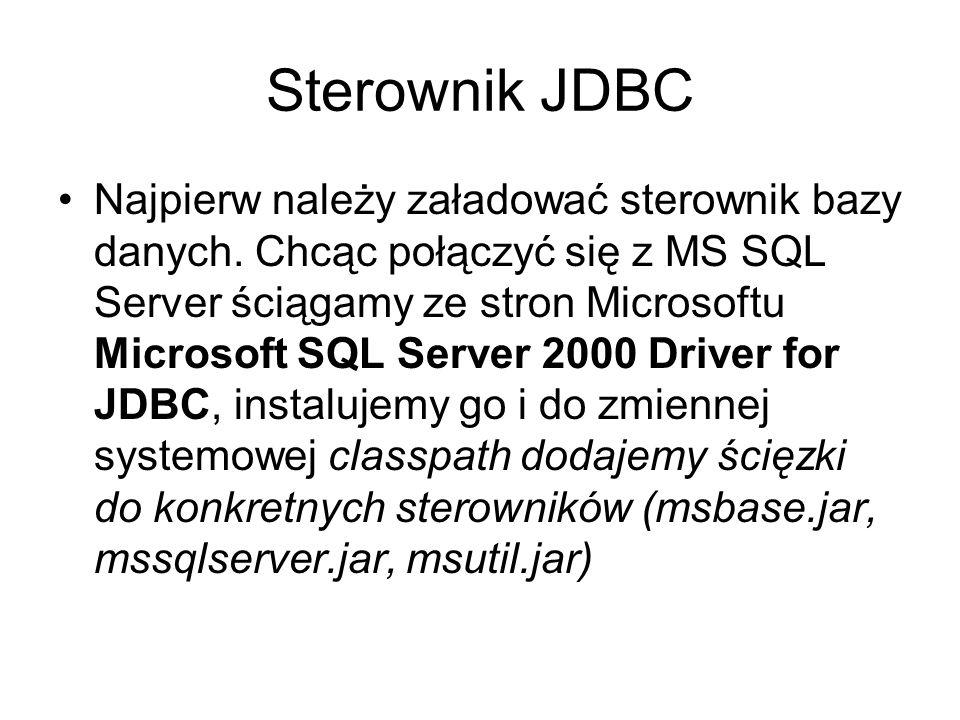 Sterownik JDBC Najpierw należy załadować sterownik bazy danych.