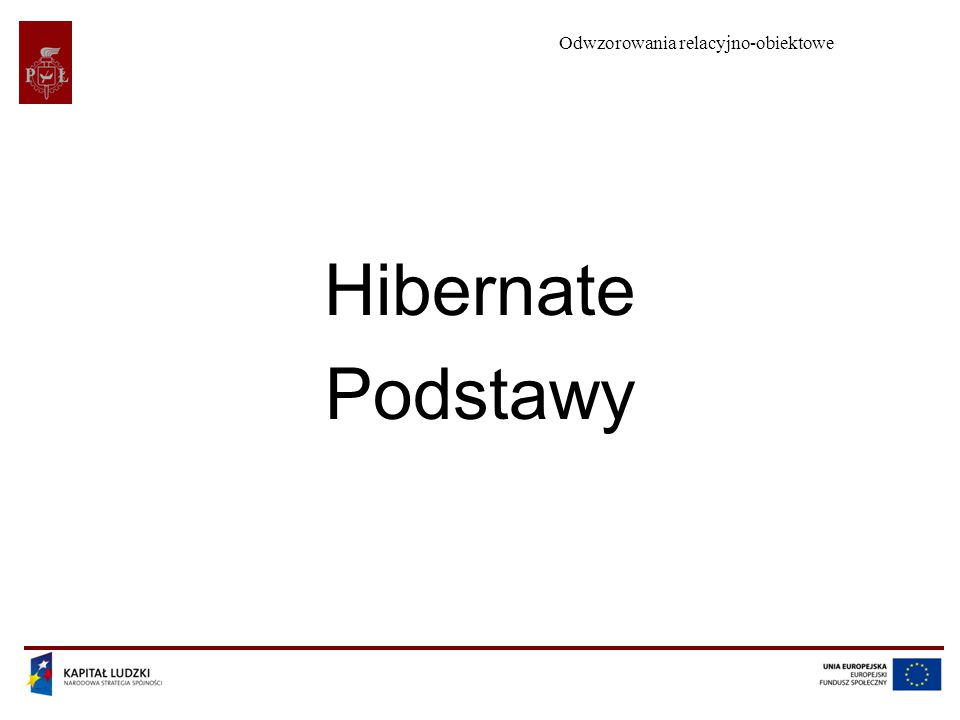 Odwzorowania relacyjno-obiektowe Hibernate Podstawy