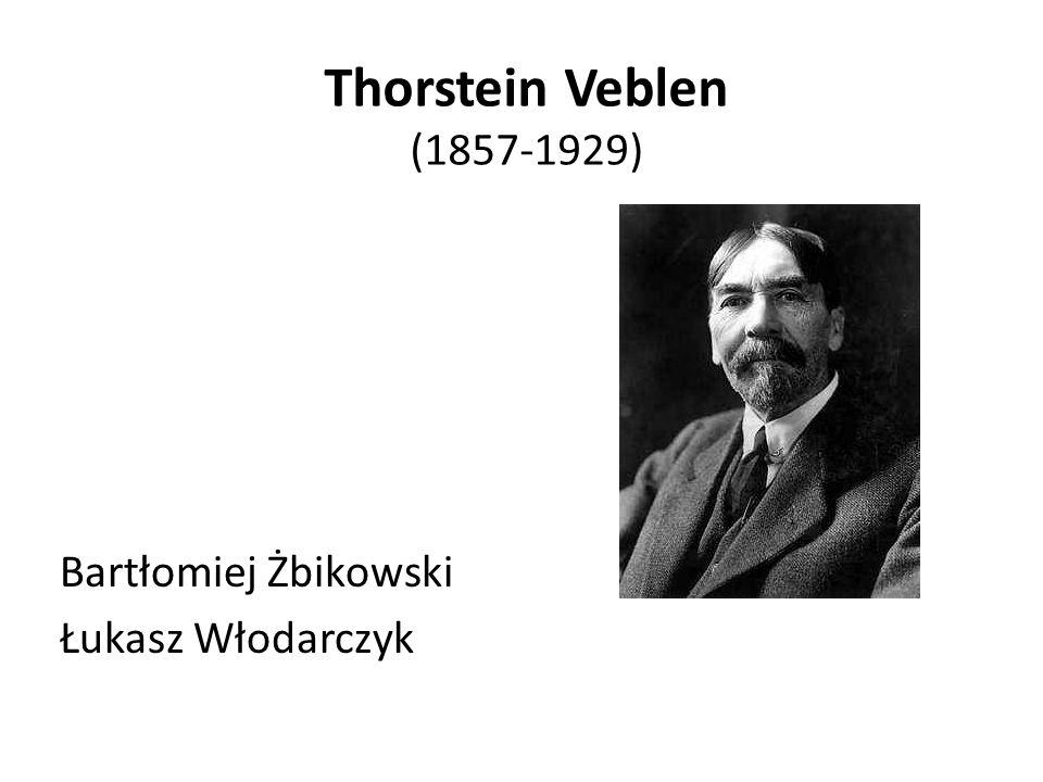 Thorstein Veblen Zamach na fundamentalne dogmaty Zanegowanie istnienia równowagi rynkowej Powiązania z darwinizmem Egoizm podmiotów gospodarczych Postawa wobec doskonałej konkurencji Empiryzm