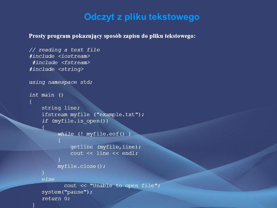 Zadanie lekcyjne do dokończenia w domu Napisz dwa programy w C++: czytanie.cpp i pisanie.cpp.