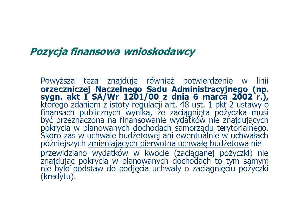 Pozycja finansowa wnioskodawcy Powyższa teza znajduje również potwierdzenie w linii orzeczniczej Naczelnego Sadu Administracyjnego (np.