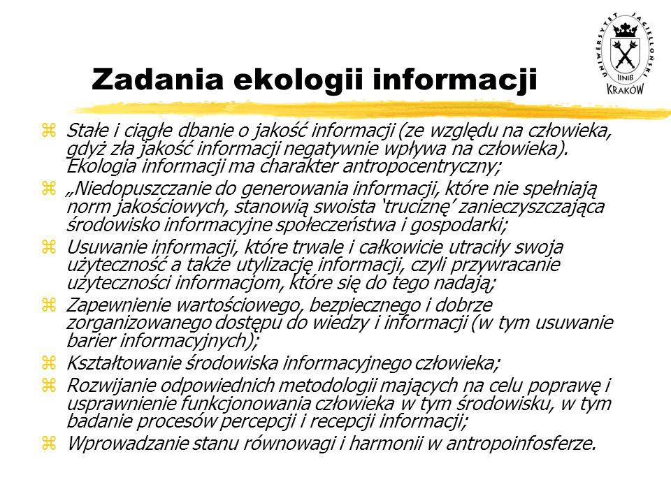 Zadania ekologii informacji zStałe i ciągłe dbanie o jakość informacji (ze względu na człowieka, gdyż zła jakość informacji negatywnie wpływa na człow