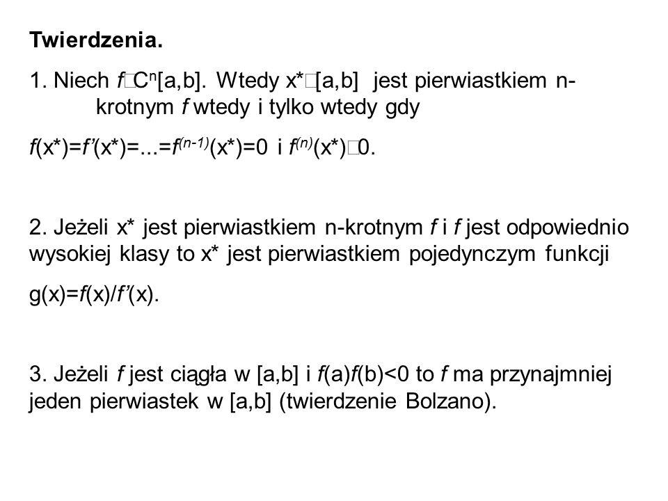 Metoda połowienia (bisekcji) y x (0) x x (1) x (2) 1.Startujemy z takich x (0) i x (1), że f(x (0) )f(x (1) )<0.