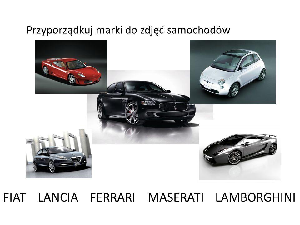 Przyporządkuj marki do zdjęć samochodów : FIAT LANCIA FERRARI MASERATI LAMBORGHINI