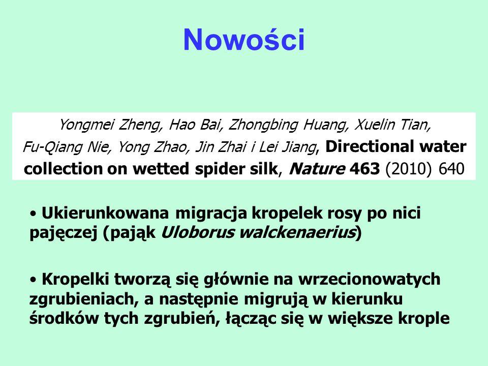 Yongmei Zheng, Hao Bai, Zhongbing Huang, Xuelin Tian, Fu-Qiang Nie, Yong Zhao, Jin Zhai i Lei Jiang, Directional water collection on wetted spider sil