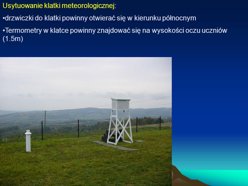 Usytuowanie klatki meteorologicznej: drzwiczki do klatki powinny otwierać się w kierunku północnym Termometry w klatce powinny znajdować się na wysokości oczu uczniów (1.5m)