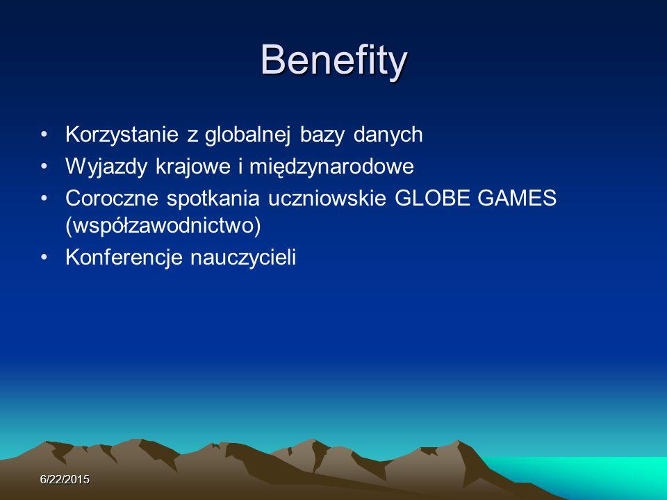 Benefity Korzystanie z globalnej bazy danych Wyjazdy krajowe i międzynarodowe Coroczne spotkania uczniowskie GLOBE GAMES (współzawodnictwo) Konferencj
