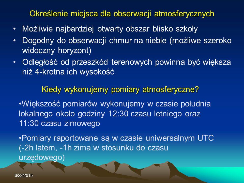 6/22/2015 Określenie miejsca dla obserwacji atmosferycznych Możliwie najbardziej otwarty obszar blisko szkoły Dogodny do obserwacji chmur na niebie (m