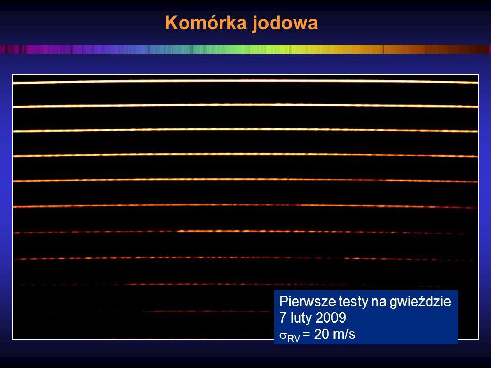Pierwsze testy na gwieździe 7 luty 2009  RV = 20 m/s