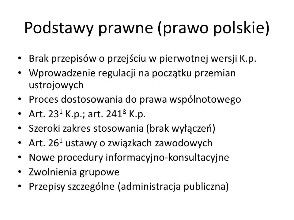 Podstawy prawne (prawo polskie) Brak przepisów o przejściu w pierwotnej wersji K.p. Wprowadzenie regulacji na początku przemian ustrojowych Proces dos