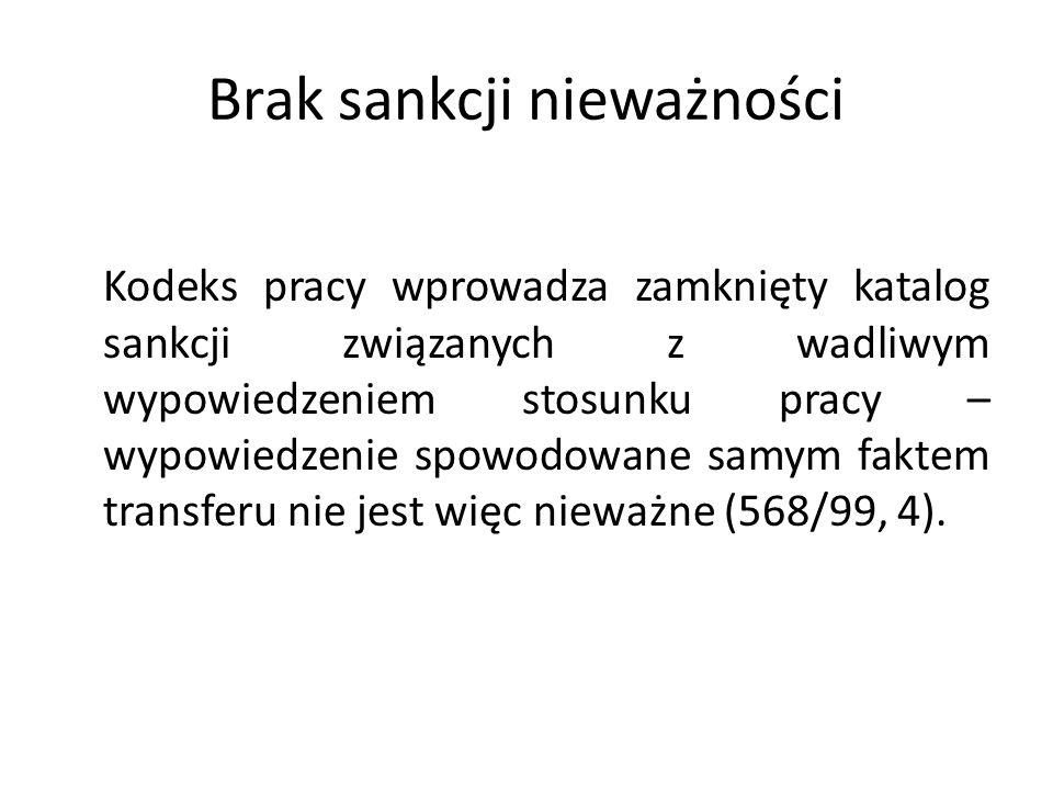 Brak sankcji nieważności Kodeks pracy wprowadza zamknięty katalog sankcji związanych z wadliwym wypowiedzeniem stosunku pracy – wypowiedzenie spowodow