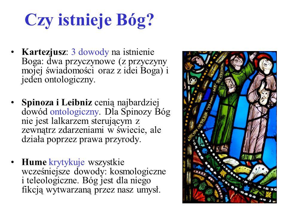 Czy istnieje Bóg? Kartezjusz: 3 dowody na istnienie Boga: dwa przyczynowe (z przyczyny mojej świadomości oraz z idei Boga) i jeden ontologiczny. Spino