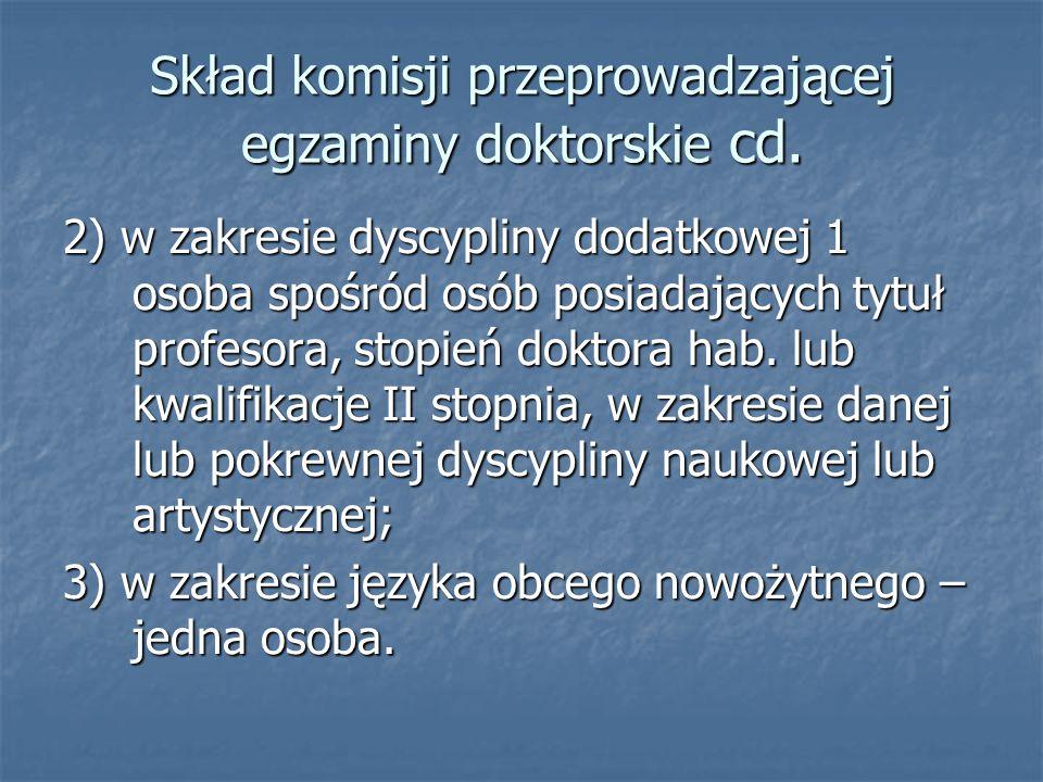 Skład komisji przeprowadzającej egzaminy doktorskie cd.