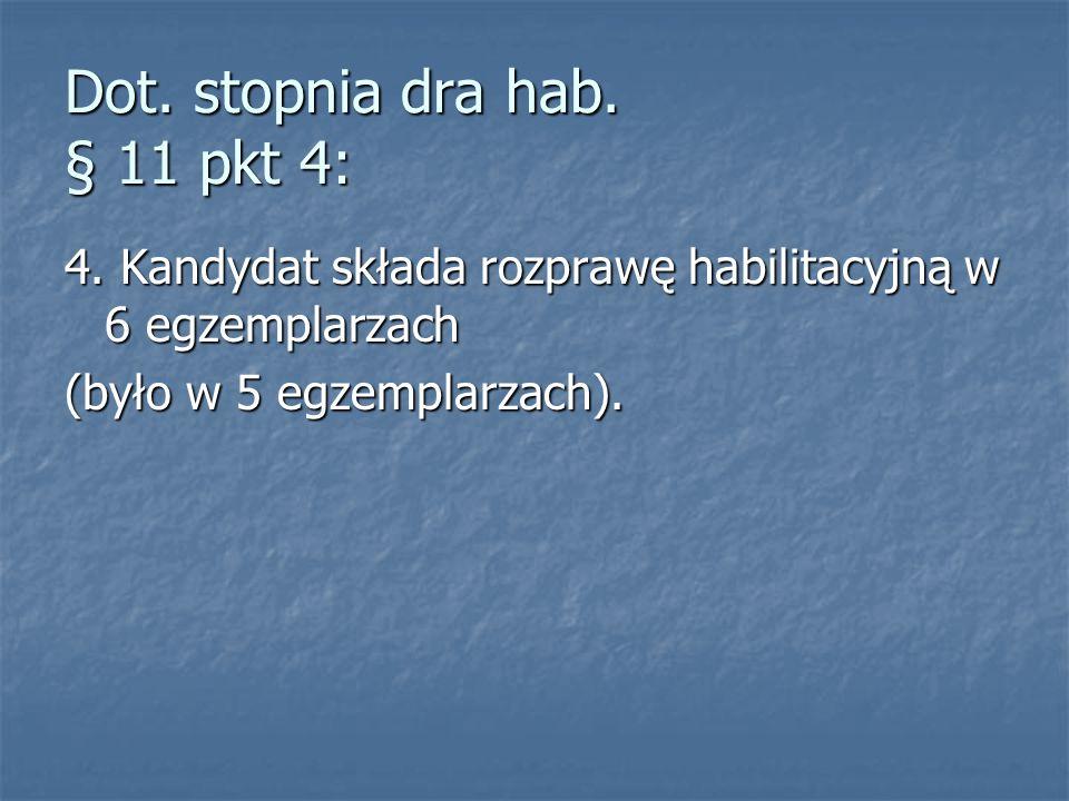 Dot. stopnia dra hab. § 11 pkt 4: 4.