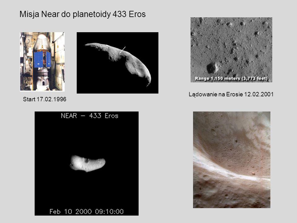 Misja Near do planetoidy 433 Eros Start 17.02.1996 Lądowanie na Erosie 12.02.2001