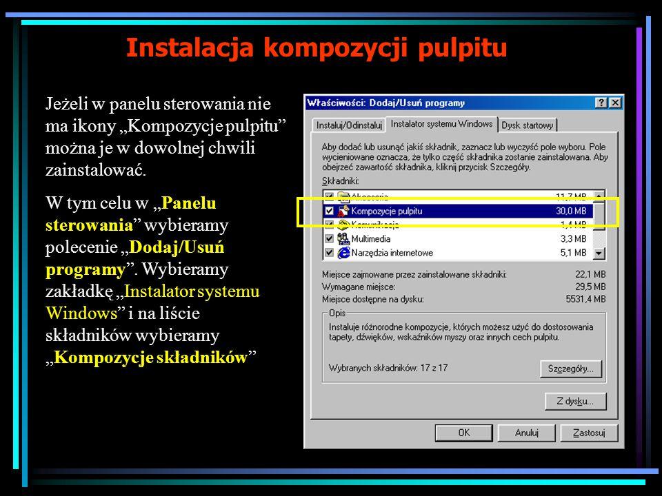 """Instalacja kompozycji pulpitu Jeżeli w panelu sterowania nie ma ikony """"Kompozycje pulpitu można je w dowolnej chwili zainstalować."""