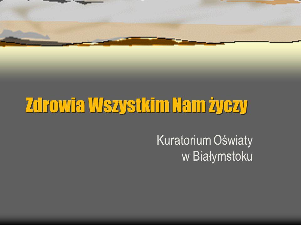 Zdrowia Wszystkim Nam życzy Kuratorium Oświaty w Białymstoku
