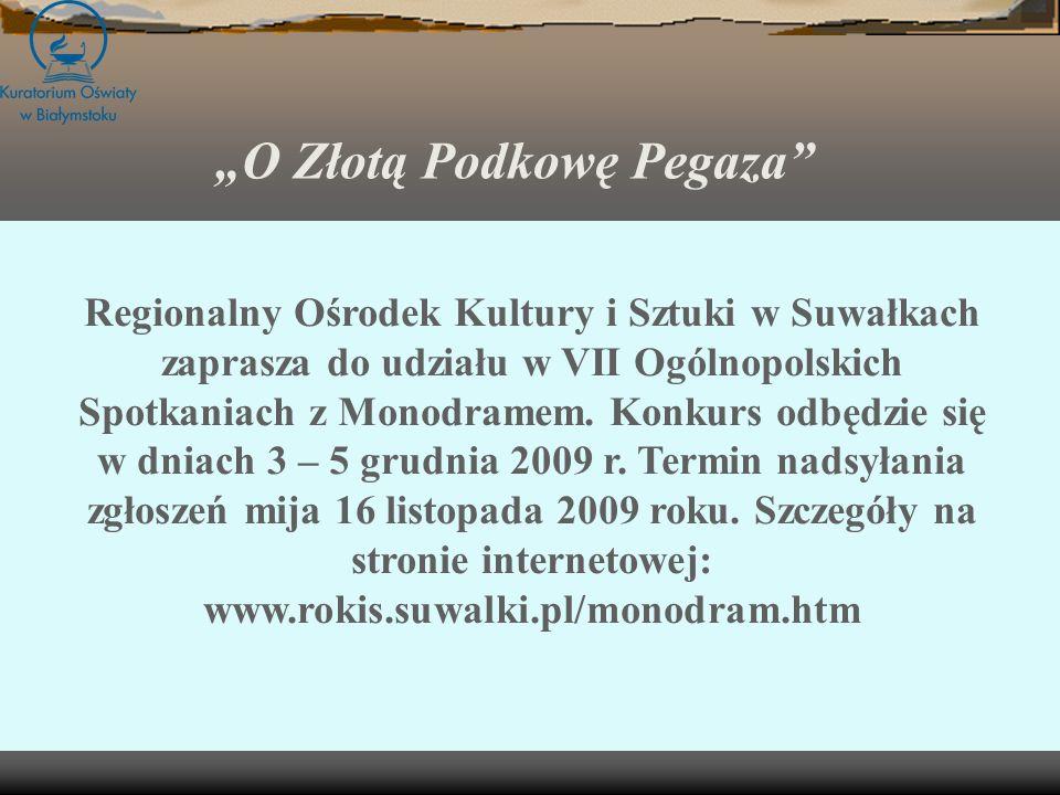 Regionalny Ośrodek Kultury i Sztuki w Suwałkach zaprasza do udziału w VII Ogólnopolskich Spotkaniach z Monodramem.