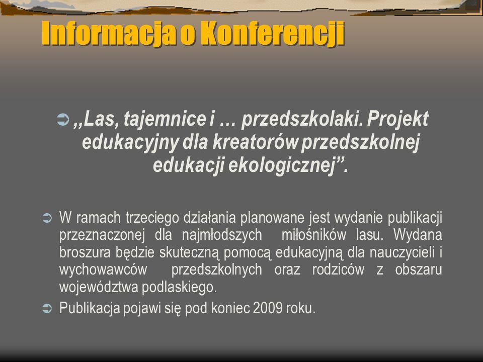 Informacja o Konferencji ,,Las, tajemnice i … przedszkolaki.
