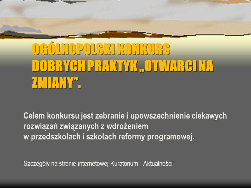 """OGÓLNOPOLSKI KONKURS DOBRYCH PRAKTYK """"OTWARCI NA ZMIANY ."""