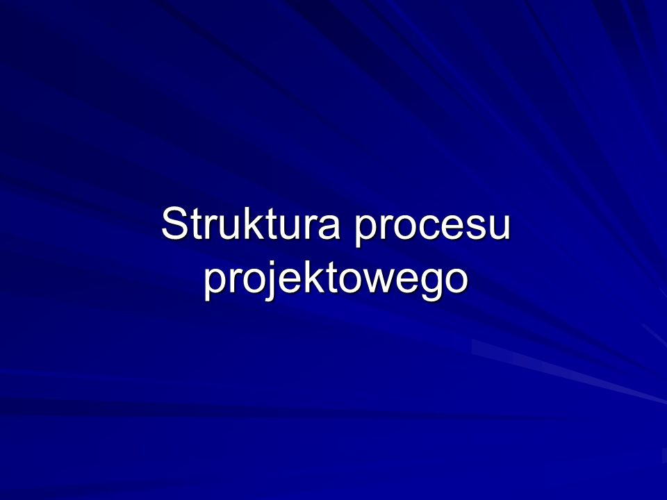 Struktury projektowania (1) Proces projektowania to ciąg różnych działań Część działań podejmowana jest zawsze – niezależnie od stopnia skomplikowania i typu problemu Grupy działań uszeregowane według kryteriów nazywa się etapami (fazami lub krokami)