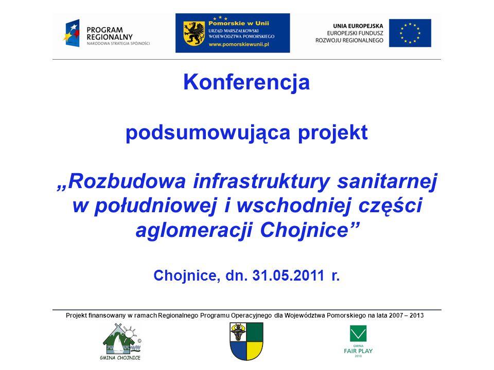 """Konferencja podsumowująca projekt """"Rozbudowa infrastruktury sanitarnej w południowej i wschodniej części aglomeracji Chojnice Chojnice, dn."""