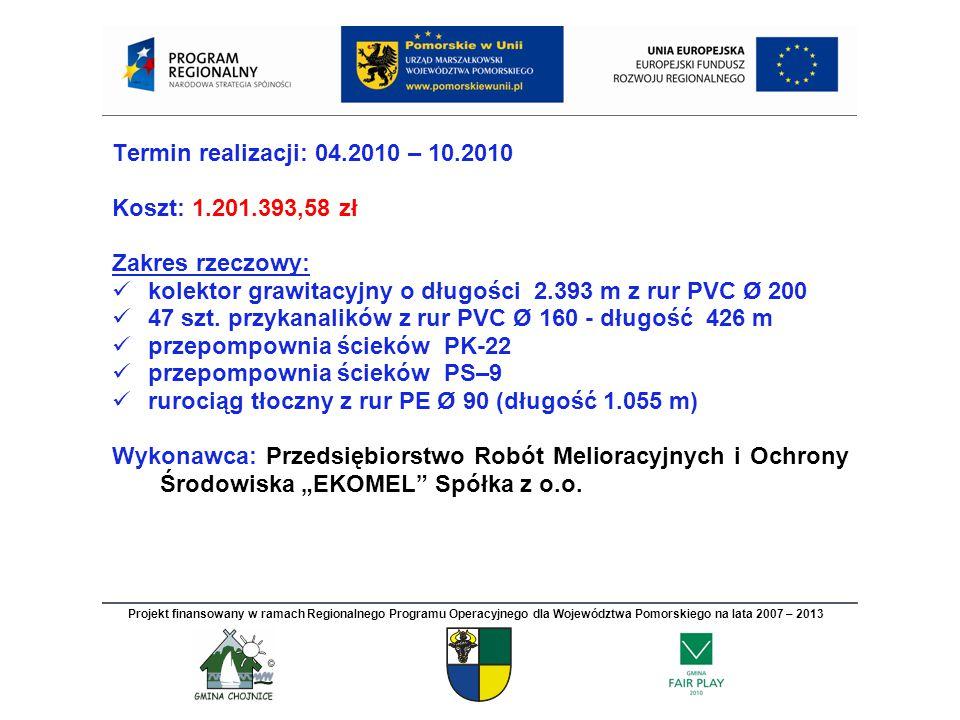 Termin realizacji: 04.2010 – 10.2010 Koszt: 1.201.393,58 zł Zakres rzeczowy: kolektor grawitacyjny o długości 2.393 m z rur PVC Ø 200 47 szt.