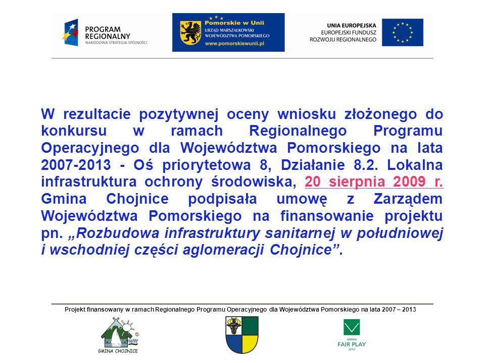 W rezultacie pozytywnej oceny wniosku złożonego do konkursu w ramach Regionalnego Programu Operacyjnego dla Województwa Pomorskiego na lata 2007-2013 - Oś priorytetowa 8, Działanie 8.2.
