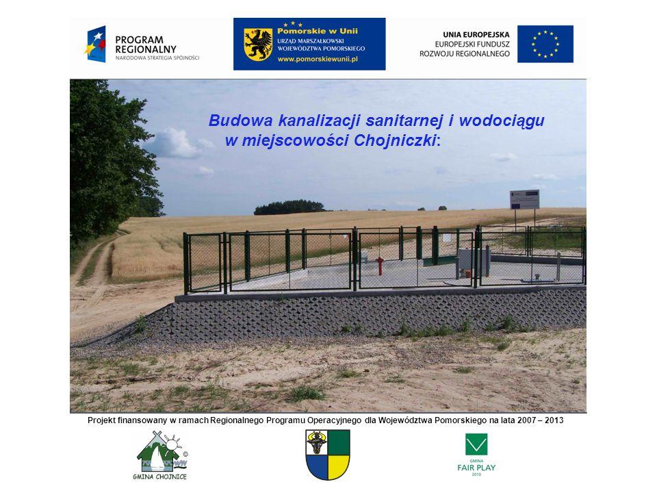 Budowa kanalizacji sanitarnej i wodociągu w miejscowości Chojniczki: