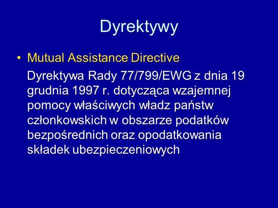 Dyrektywy Mutual Assistance Directive Dyrektywa Rady 77/799/EWG z dnia 19 grudnia 1997 r.