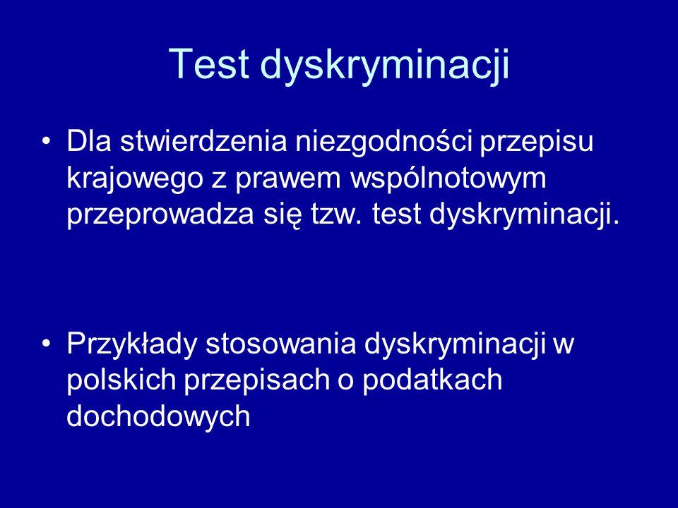 Test dyskryminacji Dla stwierdzenia niezgodności przepisu krajowego z prawem wspólnotowym przeprowadza się tzw.