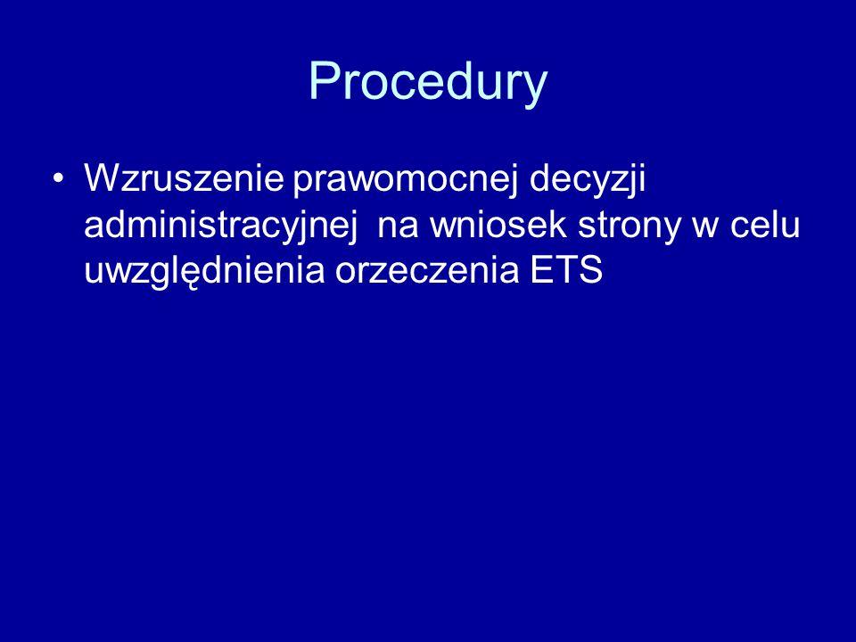 Procedury Wzruszenie prawomocnej decyzji administracyjnej na wniosek strony w celu uwzględnienia orzeczenia ETS