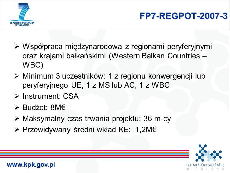 www.kpk.gov.pl FP7-REGPOT-2007-3  Współpraca międzynarodowa z regionami peryferyjnymi oraz krajami bałkańskimi (Western Balkan Countries – WBC)  Min