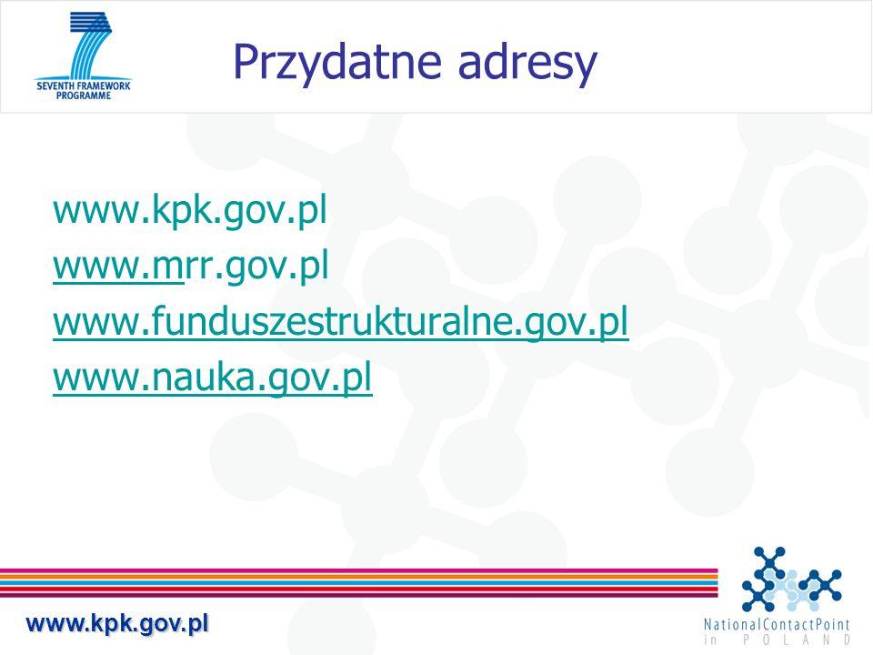 www.kpk.gov.pl Przydatne adresy www.kpk.gov.pl www.mwww.mrr.gov.pl www.funduszestrukturalne.gov.pl www.nauka.gov.pl