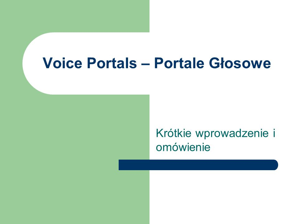 Agenda Krotka historia portali Co to są portale głosowe .