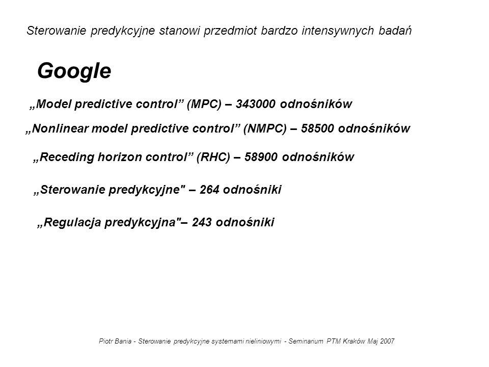 Piotr Bania - Sterowanie predykcyjne systemami nieliniowymi - Seminarium PTM Kraków Maj 2007 Czym jest sterowanie predykcyjne.